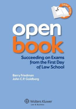 Open Book: Succeeding on Exams From the First Day of Law School