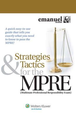 Strategies and Tactics for the MPRE, Fourth Edition