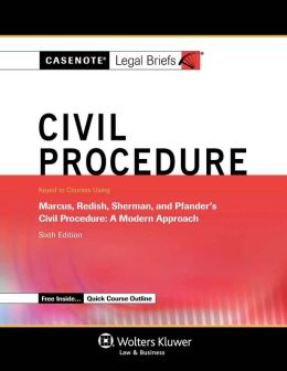 Casenote Legal Briefs: Civil Procedure, Keyed to Marcus, Redish, Sherman, and Pfander's 6e