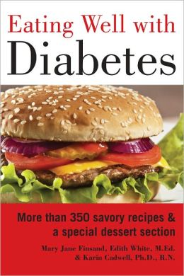 Eating Well with Diabetes: More Than 350 Savory Recipes and a Special Dessert Section (PagePerfect NOOK Book)