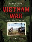 Book Cover Image. Title: The Real History of the Vietnam War:  A New Look at the Past (PagePerfect NOOK Book), Author: Alan Axelrod