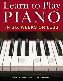 Learn to Play Piano in Six Weeks or Less (PagePerfect NOOK Book)