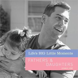 Life's BIG Little Moments: Fathers & Daughters (PagePerfect NOOK Book)