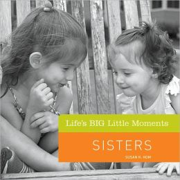 Life's BIG Little Moments: Sisters (PagePerfect NOOK Book)