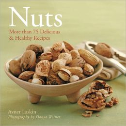 Nuts: More Than 75 Delicious and Healthy Recipes (PagePerfect NOOK Book)