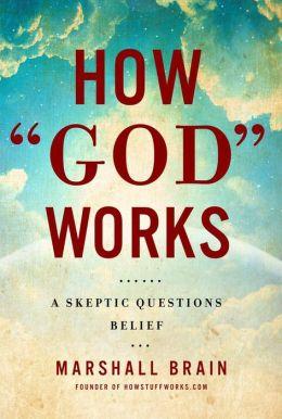 How God Works: A Logical Inquiry on Faith