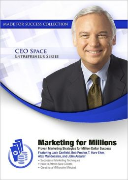 Marketing for Millions: Proven Marketing Strategies for Million Dollar Success