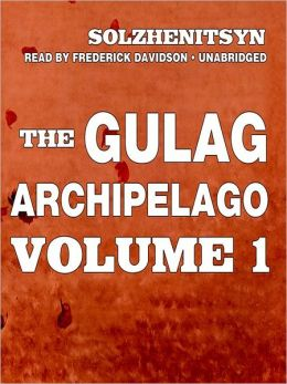 The Gulag Archipelago, Volume I: The Prison Industry and Perpetual Motion