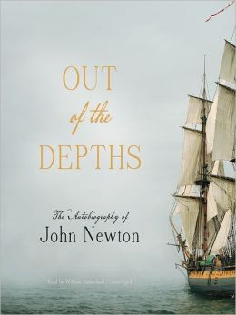 Out of the Depths: The Autobiography of John Newton