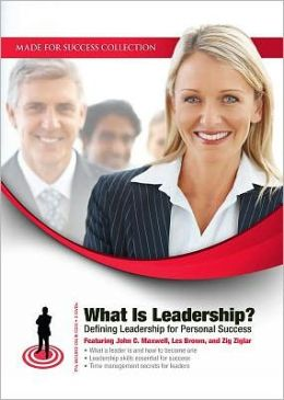 What Is Leadership?: Defining Leadership for Personal Success