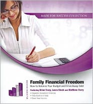 Family Financial Freedom: How to Balance Your Budget and Drive Away Debt