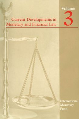 Current Developments in Monetary and Financial Law, Vol. 3