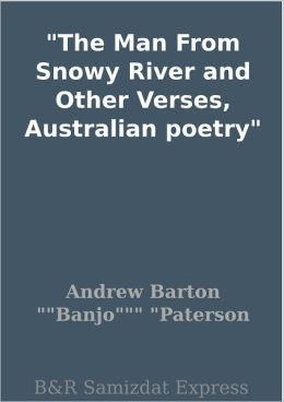 The Man From Snowy River and Other Verses, Australian poetry