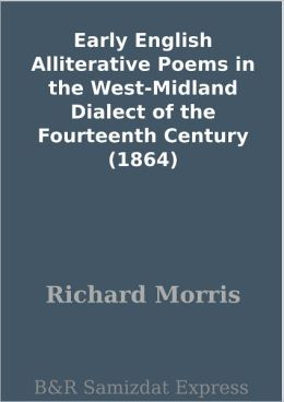 Early English Alliterative Poems in the West-Midland Dialect of the Fourteenth Century (1864)