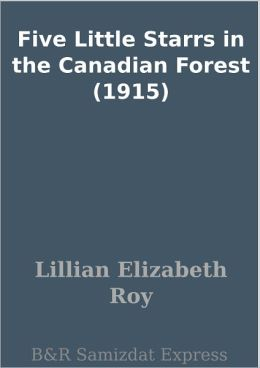 Five Little Starrs in the Canadian Forest (1915)