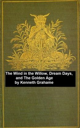 Classic Children's Books: The Wind in the Willows and two other books by Grahame