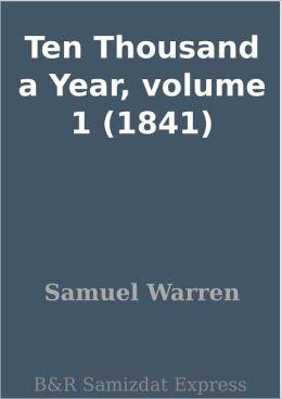 Ten Thousand a Year, volume 1 (1841)