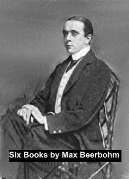 Max Beerbohm: Six Books in a Single File
