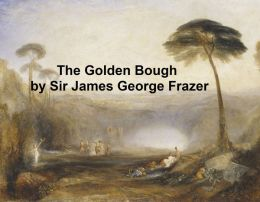 The Golden Bough: a study of magic and religion (abridged edition of 1922)