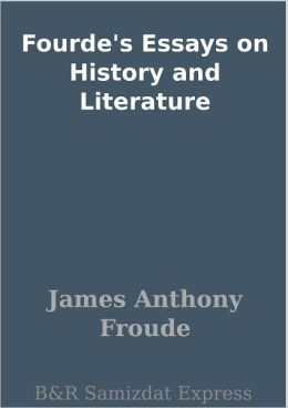 Fourde's Essays on History and Literature