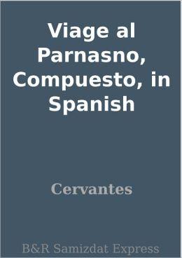 Viage al Parnasno, Compuesto, in Spanish