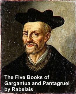 The Lives, Heroic Deeds and Sayings of Gargantua and His Son Pantagruel, all five books in a single file