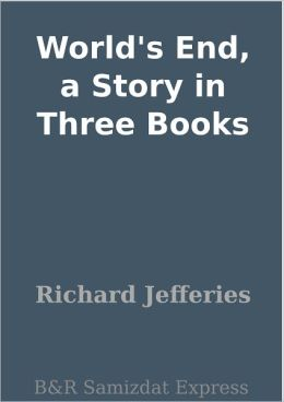 World's End, a Story in Three Books
