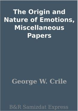 The Origin and Nature of Emotions, Miscellaneous Papers