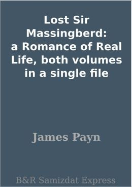 Lost Sir Massingberd: a Romance of Real Life, both volumes in a single file