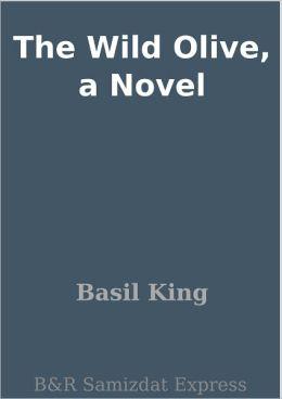 The Wild Olive, a Novel