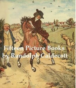 Randolph Caldecott: 8 Picture Books for Children, illustrated