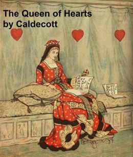 The Queen of Hearts, illustrated