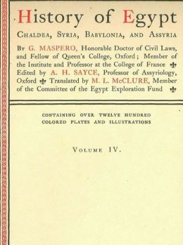 History of Egypt, Chaldea, Syria, Babylonia, and Assyria, Volume 4, Illustrated