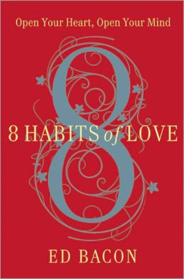 8 Habits of Love: Open Your Heart, Open Your Mind