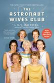 Book Cover Image. Title: The Astronaut Wives Club:  A True Story, Author: Lily Koppel