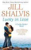 Book Cover Image. Title: Lucky in Love (Lucky Harbor Series #4), Author: Jill Shalvis