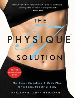 The Physique 57 Solution: The Groundbreaking 2-Week Plan for a Lean, Beautiful Body