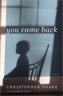 You Came Back: A Novel