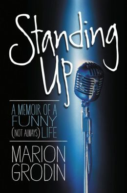 Standing Up: A Memoir of a Funny (Not Always) Life