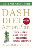Book Cover Image. Title: The DASH Diet Action Plan:  Proven to Boost Weight Loss and Improve Health, Author: Marla Heller