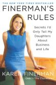 Book Cover Image. Title: Finerman's Rules:  Secrets I'd Only Tell My Daughters About Business and Life, Author: Karen Finerman