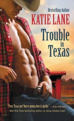 Trouble in Texas (Deep in the Heart of Texas Series #4)