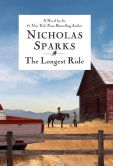 Book Cover Image. Title: The Longest Ride, Author: Nicholas Sparks