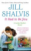 Book Cover Image. Title: It Had to Be You:  Special Bonus Edition with free novel Blue Flame, Author: Jill Shalvis