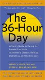 Book Cover Image. Title: The 36-Hour Day:  A Family Guide to Caring for People Who Have Alzheimer Disease, Related Dementias, and Memory Loss, Author: Nancy L. Mace
