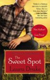Book Cover Image. Title: The Sweet Spot (Sweet on a Cowboy Series #1), Author: Laura Drake