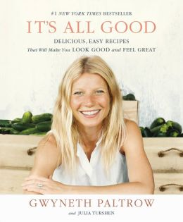 It's All Good: Delicious, Easy Recipes that Will Make You Look Good and Feel Great (PagePerfect NOOK Book)