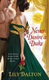 Book Cover Image. Title: Never Desire a Duke, Author: Lily Dalton