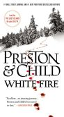 Book Cover Image. Title: White Fire (Special Agent Pendergast Series #13), Author: Lincoln Child