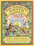 Book Cover Image. Title: Nourishing Broth:  An Old-Fashioned Remedy for the Modern World, Author: Sally Fallon Morell